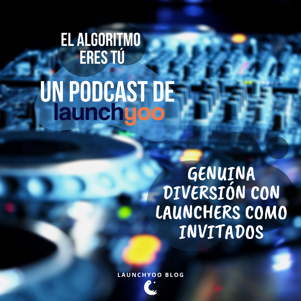 Los podcasts de Launchyoo.